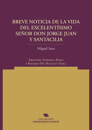 BREVE NOTICIA DE LA VIDA DEL EXCMO. SR. D. JORGE JUAN Y SANTACILIA, REDUCIDA A L