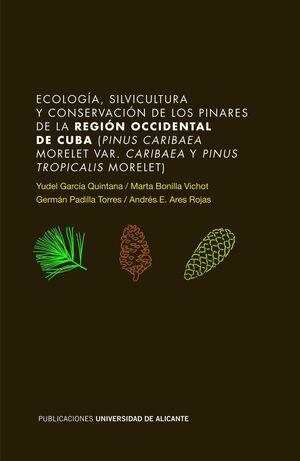 ECOLOGÍA, SILVICULTURA Y CONSERVACIÓN DE LOS PINARES DE LA REGIÓN OCCIDENTAL DE