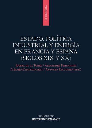 ESTADO, POLITICA INDUSTRIAL Y ENERGIA EN FRANCIA Y ESPAÑA
