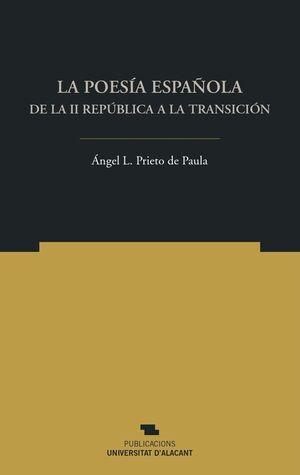 LA POESÍA ESPAÑOLA. DE LA II REPÚBLICA A LA TRANSICIÓN