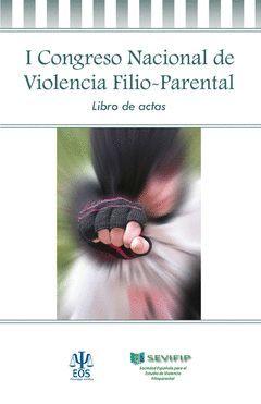 I CONGRESO NACIONAL DE VIOLENCIA FILIO-PARENTAL