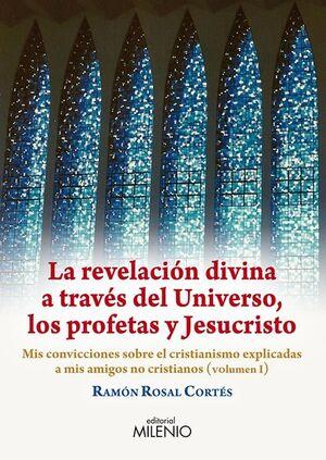 LA REVELACIÓN DIVINA A TRAVÉS DEL UNIVERSO, LOS PROFETAS Y JESUCRISTO