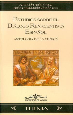 ESTUDIOS SOBRE EL DIALOGO RENACENTISTA ESPAÑOL: ANTOLOGIA DE LA CRITICA