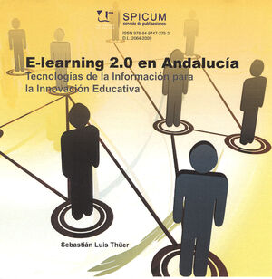 E-LEARNING 2.0 EN ANDALUCÍA: TECNOLOGÍAS DE LA INFORMACIÓN PARA LA INNOVACIÓN ED