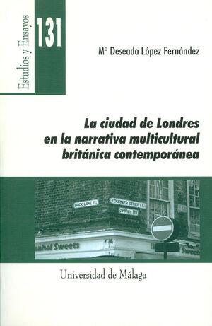LA CIUDAD DE LONDRES EN LA NARRATIVA MULTICULTURAL BRITÁNICA CONTEMPORÁNEA