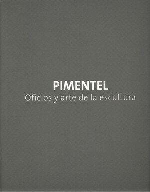 PIMENTEL, OFICIOS Y ARTE DE LA ESCULTURA