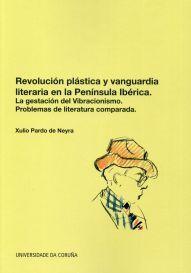 REVOLUCIÓN PLÁSTICA Y VANGUARDIA LITERARIA EN LA PENÍNSULA IBÉRICA. LA GESTACIÓN