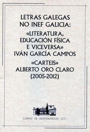 LETRAS GALEGAS NO INEF GALICIA: LITERATURA, EDUCACIÓN FÍSICA E VICEVERSA