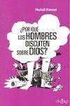 ¿POR QUE LOS HOMBRE DISCUTEN SOBRE DIOS?.ONIRO-INF-RUST