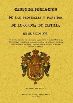 CENSO DE POBLACIÓN DE LAS PROVINCIAS Y PARTIDOS DE LA CORONA DE CASTILLA EN EL S