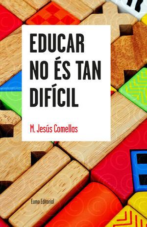 EDUCAR NO ÉS TAN DIFÍCIL
