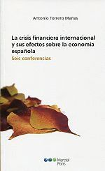 LA CRISIS FINANCIERA INTERNACIONAL Y SUS EFECTOS SOBRE LA ECONOMÍA ESPAÑOLA