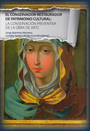 EL CONSERVADOR-RESTAURADOR DE PATRIMONIO CULTURAL: LA CONSERVACIÓN PREVENTIVA DE