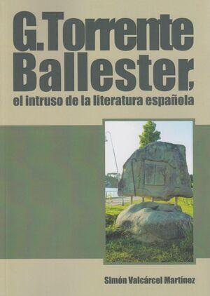 G. TORRENTE BALLESTER, EL INTRUSO DE LA LITERATURA ESPAÑOLA.