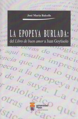 EPOPEYA BURLADA, LA. DEL LIBRO DE BUEN AMOR A JUAN GOYTISOLO.