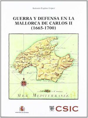 GUERRA Y DEFENSA EN LA MALLORCA DE CARLOS II, 1665-1700