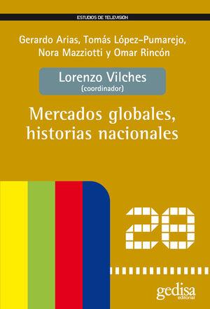 MERCADOS GLOBALES, HISTORIAS NACIONALES