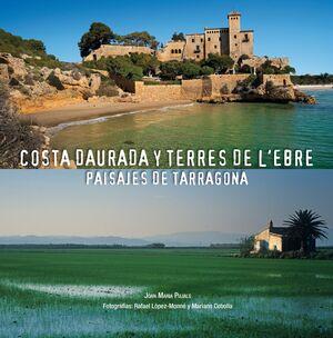 COSTA DAURADA Y TERRES DE L'EBRE/ PAISAJES DE TARRAGONA. LUNWERG-G-DURA