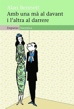 AMB UNA MÀ AL DAVANT I L'ALTRA AL DARRERE. EMPURIES-NARRATIVA-410