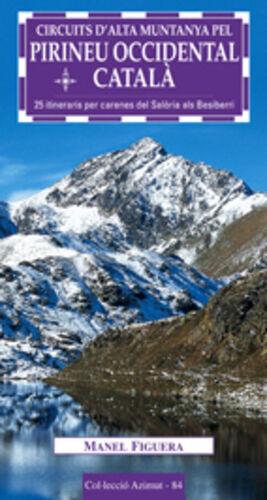 CIRCUITS D´ALTA MUNTANYA PEL PIRINEU OCCIDENTAL CATALA.AZIMUT-84-RUST