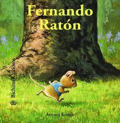 BICHITOS CURIOSOS. FERNANDO RATÓN