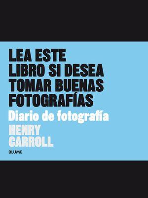 LEA ESTE LIBRO SI DESEA TOMAR BUENAS FOTOGRAFÍAS. DIARIO DE FOTOGRAFÍAS