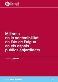 MILLORES EN LA SOSTENIBILITAT DE L'ÚS DE L'AIGUA EN ELS ESPAIS PÚBLICS ENJARDINA