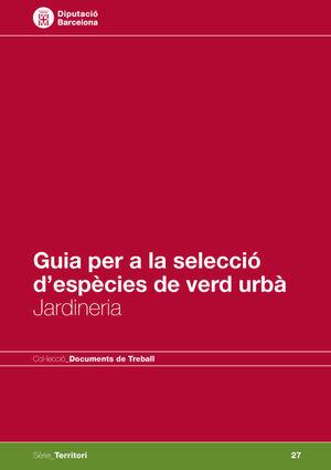 GUIA PER A LA SELECCIÓ D'ESPÈCIES DE VERD URBÀ: JARDINERIA