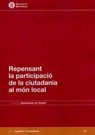 REPENSANT LA PARTICIPACIÓ DE LA CIUTADANIA AL MÓN LOCAL