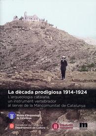 DÈCADA PRODIGIOSA 1914-1924, LA :