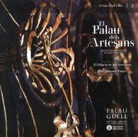EL PALAU DELS ARTESANS, EL / EL PALACIO DE LOS ARTESANOS / THE ARTISANS' PALACE
