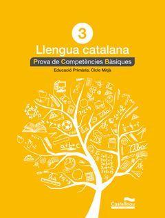 LLENGUA CATALANA 3R. PROVA DE COMPETÈNCIES BÀSIQUES