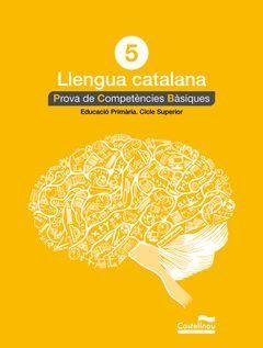 LLENGUA CATALANA 5È. PROVA DE COMPETÈNCIES BÀSIQUES