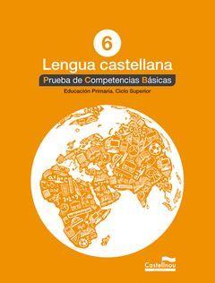 LENGUA CASTELLANA 6º. PRUEBA DE COMPETENCIAS BÁSICAS