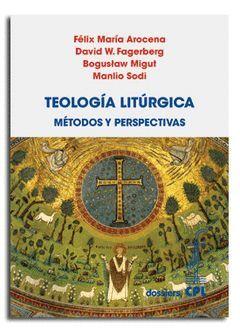 TEOLOGIA LITURGICA. METODOS Y PERSPECTIVAS