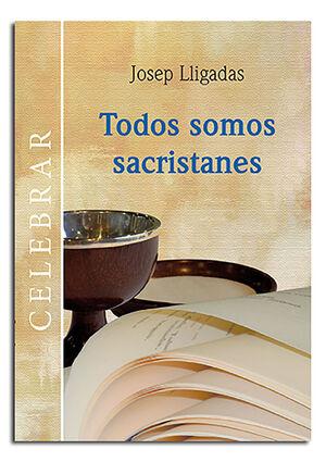 TODOS SOMOS SACRISTANES