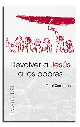 DEVOLVER A JESUS A LOS POBRES