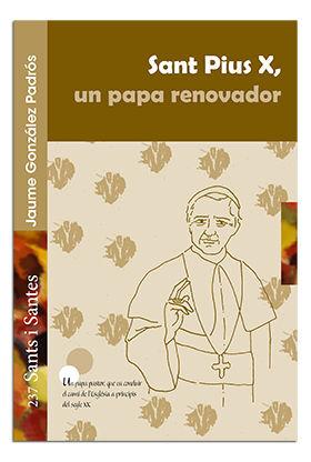 SANT PIUS X, UN PAPA RENOVADOR