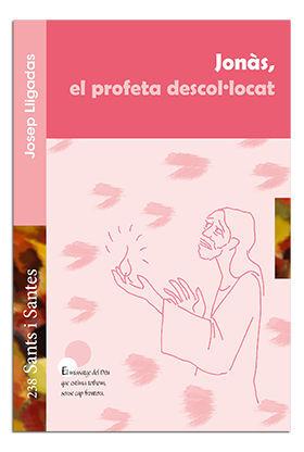JONÀS, EL PROFETA DESCOL.LOCAT