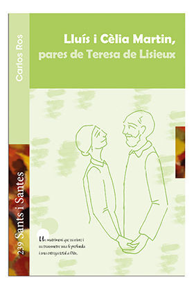 LLUÍS I CÈLIA MARTIN, PARES DE TERESA DE LISIEUX