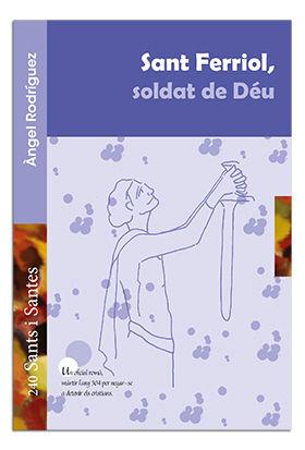 SANT FERRIOL, SOLDAT DE DÉU