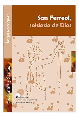 SAN FERREOL, SOLDADO DE DIOS