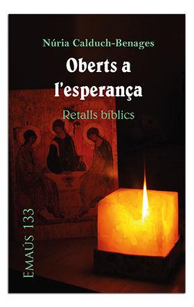 OBERTS A L'ESPERANÇA. RETALLS BÍBLICS