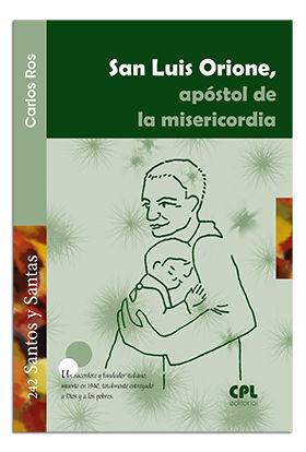 SAN LUIS ORIONE, APÓSTOL DE LA MISERICORDIA