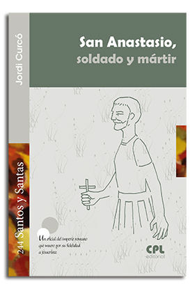 SAN ANASTASIO, SOLDADO Y MÁRTIR