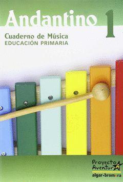 PROYECTO AVENTURA, ANDANTINO, MÚSICA, 1 EDUCACIÓN PRIMARIA. CUADERNO