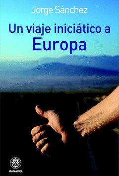 UN VIAJE INICIATICO A EUROPA