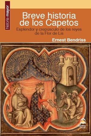 BREVE HISTORIA DE LOS CAPETOS