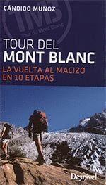 TOUR DEL MONTBLANC LA VUELTA AL MACIZO EN 10 ETAPAS 4 ED.