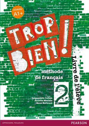 TROP BIEN ! 2 LIVRE DE L'ÉLÈVE